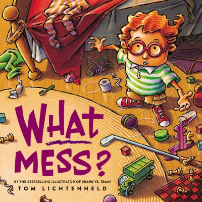 Tom Lichtenheld What Mess?