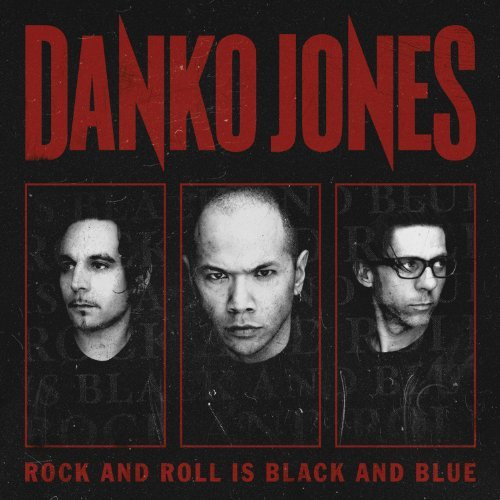Danko Jones Rock & Roll Is Black & Blue