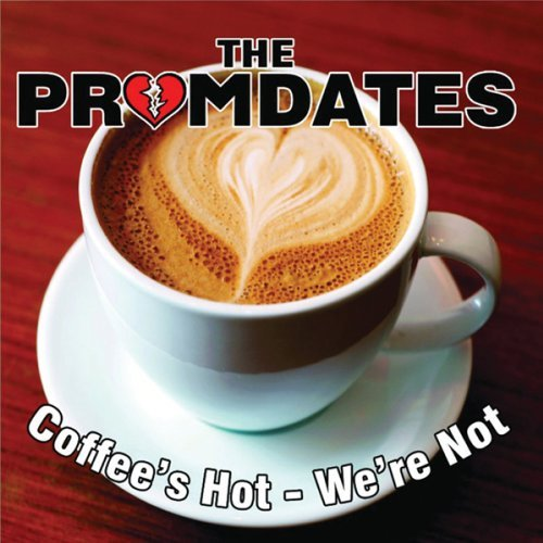 Promdates Coffees Hot We're Not