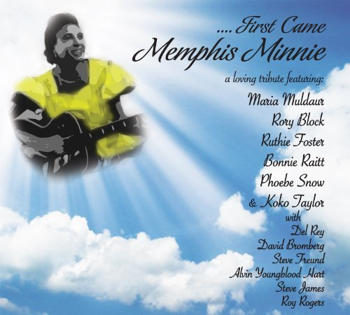 First Came Memphis Minnie First Came Memphis Minnie