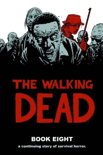 Robert Kirkman The Walking Dead Book 8