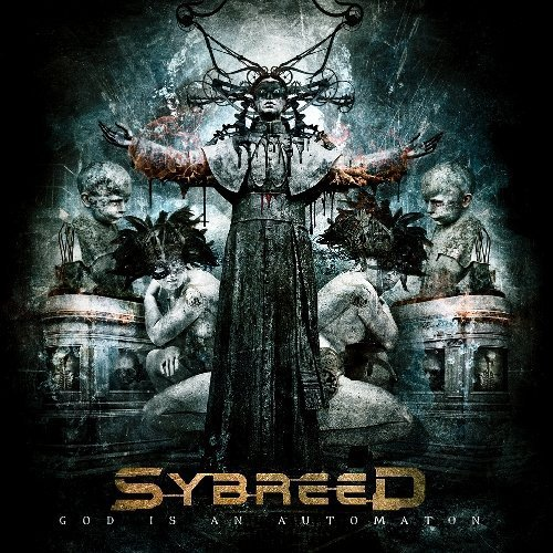 Sybreed God Is An Automaton