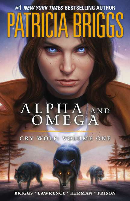 Patricia Briggs Alpha And Omega Cry Wolf Volume One