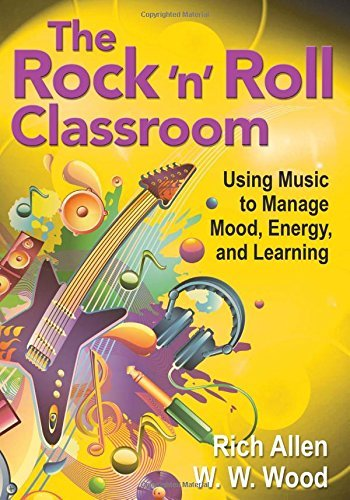 Richard Allen The Rock 'n' Roll Classroom Using Music To Manage Mood Energy And Learning
