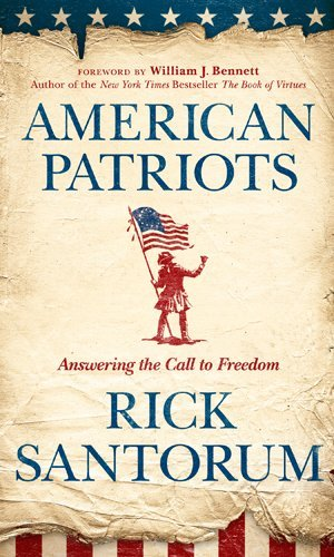 Rick Santorum American Patriots Answering The Call To Freedom