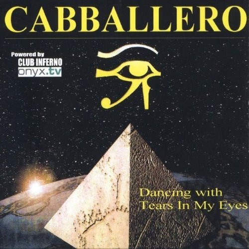 Cabballero Dancing With Tears In My Eyes