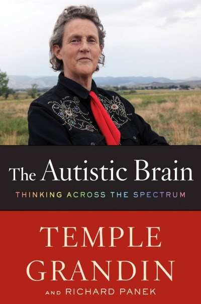 Grandin Temple Speaker The Autistic Brain Thinking Across The Spectrum