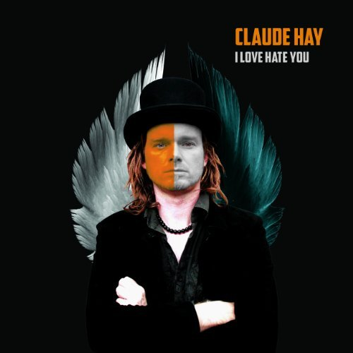 Claude Hay I Love Hate You