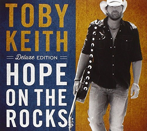 Toby Keith Hope On The Rocks Deluxe Editi Deluxe Ed.