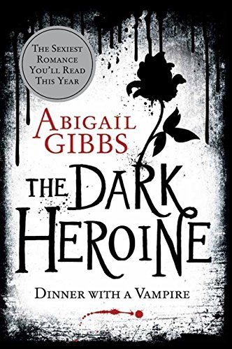 Abigail Gibbs The Dark Heroine Dinner With A Vampire