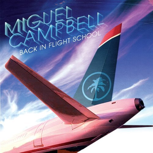 Miguel Campbell Back In Flight School