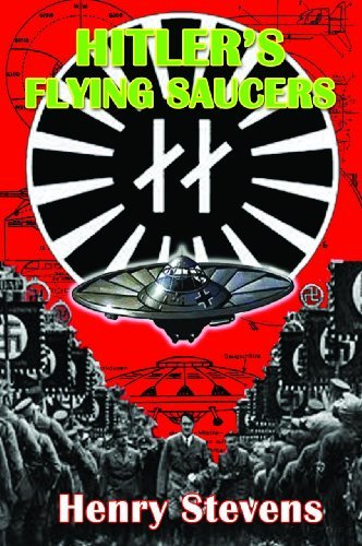 Henry Stevens Hitler's Flying Saucers A Guide To German Flying Discs Of The Second Worl 0002 Edition;revised