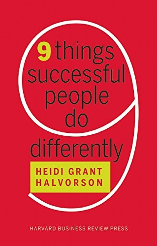 Heidi Grant Halvorson Nine Things Successful People Do Differently
