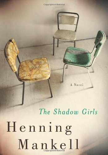 Henning Mankell The Shadow Girls
