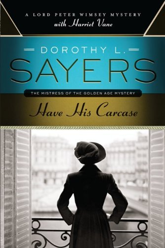 Dorothy L. Sayers Have His Carcase A Lord Peter Wimsey Mystery With Harriet Vane