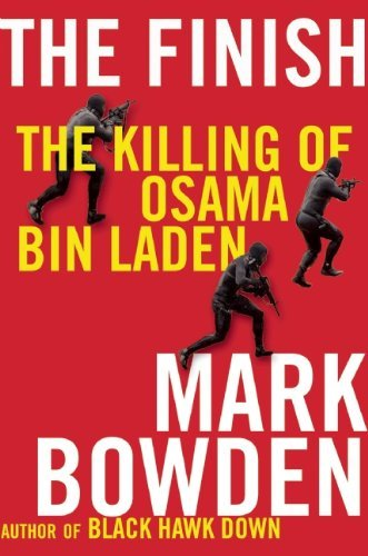 Mark Bowden The Finish The Killing Of Osama Bin Laden