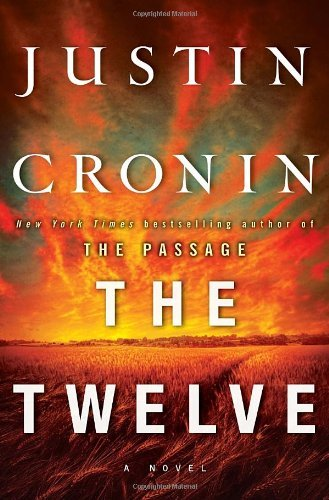 Justin Cronin Twelve (book Two Of The Passage Trilogy) The