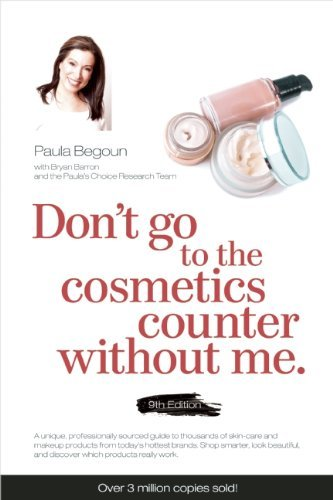 Paula Begoun Don't Go To The Cosmetics Counter Without Me 0009 Edition;
