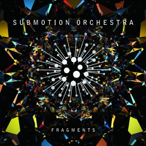 Submotion Orchestra Fragments