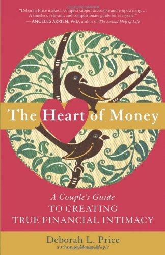 Deborah L. Price The Heart Of Money A Couple's Guide To Creating True Financial Intim