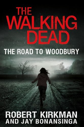 Robert Kirkman Walking Dead Road To Woodbury The
