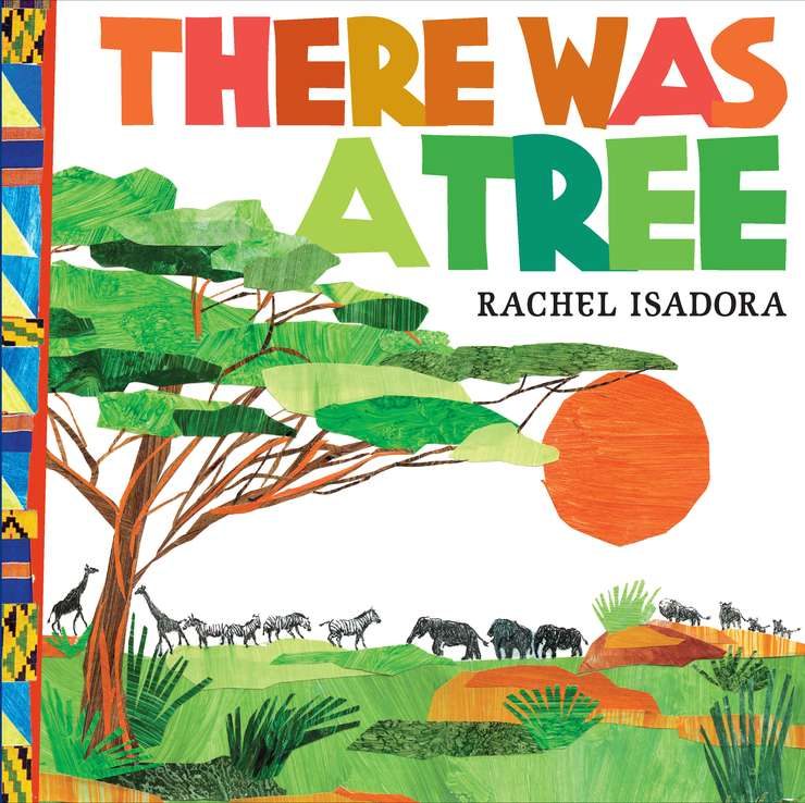 Rachel Isadora There Was A Tree