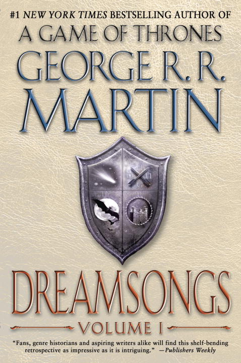 George R. R. Martin Dreamsongs Volume I
