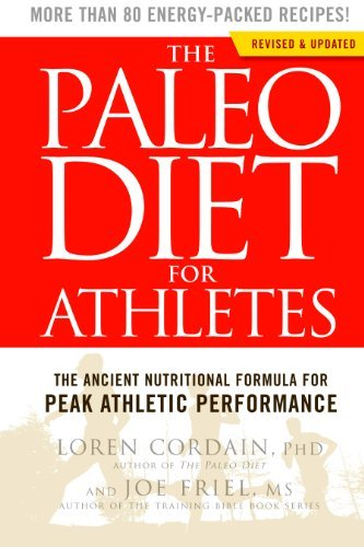 Loren Cordain Paleo Diet For Athletes The The Ancient Nutritional Formula For Peak Athletic