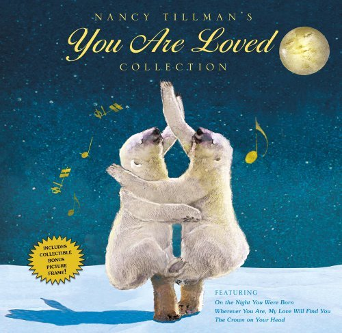 Nancy Tillman Nancy Tillman's You Are Loved Collection On The Night You Were Born; Wherever You Are My