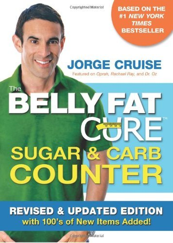 Jorge Cruise Belly Fat Cure Sugar & Carb Counter The Revised Update