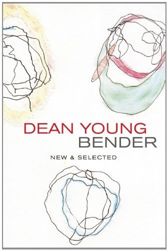 Dean Young Bender New & Selected Poems