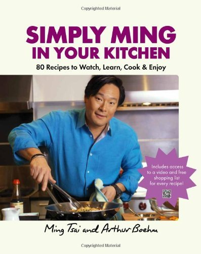 Ming Tsai Simply Ming In Your Kitchen 80 Recipes To Watch Learn Cook & Enjoy