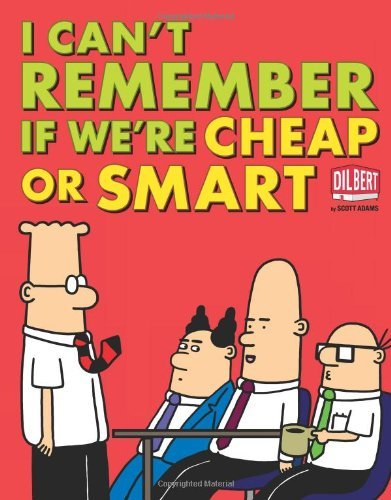 Scott Adams I Can't Remember If We're Cheap Or Smart