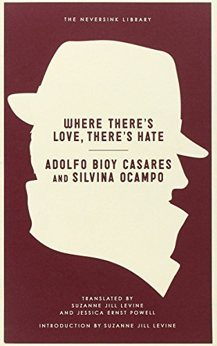 Adolfo Bioy Casares Where There's Love There's Hate