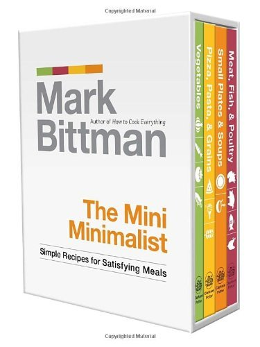 Mark Bittman The Mini Minimalist Simple Recipes For Satisfying Meals