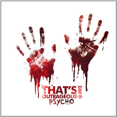 That's Outrageous! Psycho