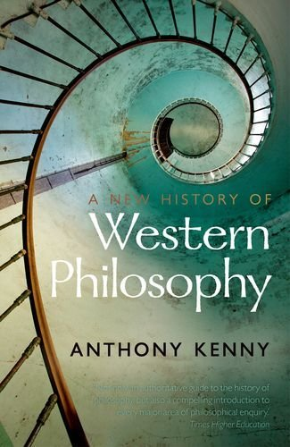 Anthony Kenny A New History Of Western Philosophy In Four Parts