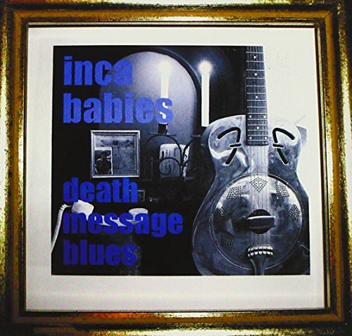 Inca Babies Death Message Blues
