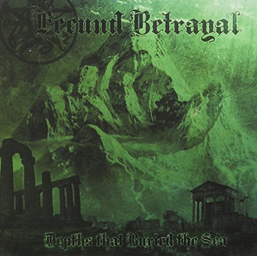 Fecund Betrayal Depths That Buried The Sea