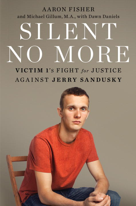 Aaron Fisher Silent No More Victim 1's Fight For Justice Against Jerry Sandus