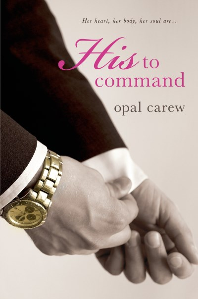 Opal Carew His To Command