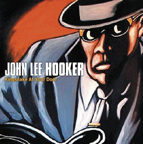 John Lee Hooker King Snake At Your Door
