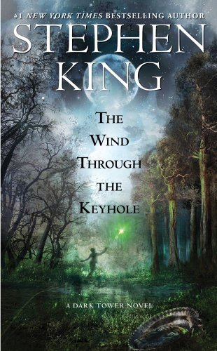 Stephen King Wind Through The Keyhole The A Dark Tower Novel