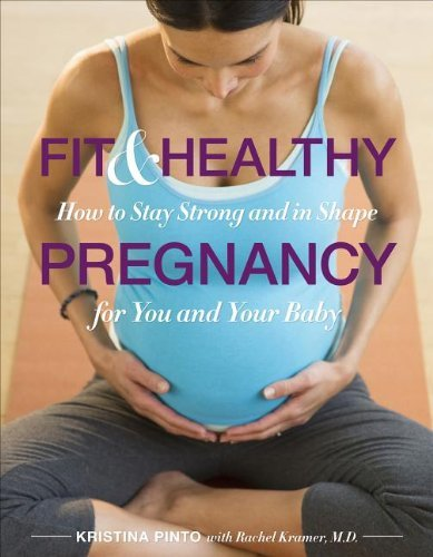Kristina Pinto Fit & Healthy Pregnancy How To Stay Strong And In Shape For You And Your