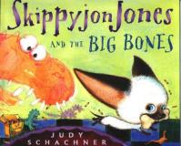 Judy Schachner Skippyjon Jones & The Big Bones