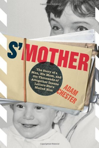 Adam Chester S'mother The Story Of A Man His Mom And The Thousands Of