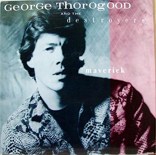 George Thorogood Maverick