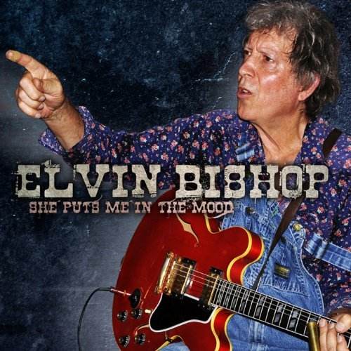 Elvin Bishop She Puts Me In The Mood