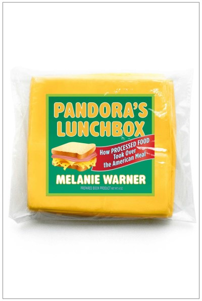 Melanie Warner Pandora's Lunchbox How Processed Food Took Over The American Meal