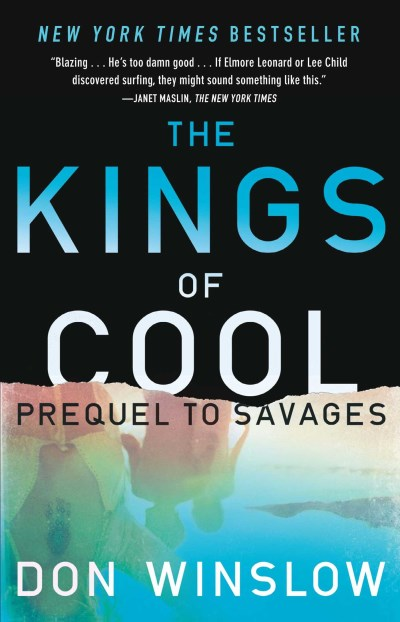 Don Winslow The Kings Of Cool A Prequel To Savages